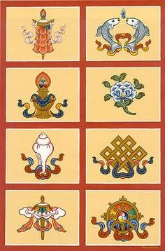 Buddhist symbols are: 1Lotus flower purity and enlightenment 2Endless knot/ the Mandala=eternal harmony 3Golden Fish pair=conjugal happiness & freedom 4Victory Banner=victorious battle. 5Wheel of Dharma=knowledge 6Treasure Vase=inexhaustible treasure & wealth 7Parasol=the crown= protection from the elements 8Conch shell=Buddha's thoughts