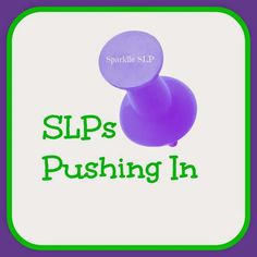 Sparklle SLP: SLPs Pushing In Series: Guest Post