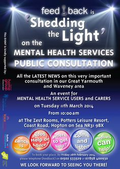 'Shedding the Light' Event for MENTAL HEALTH SERVICE USERS and CARERS. All the LATEST NEWS on this very important consultation in our Great Yarmouth and Waveney area. Book your place, by Fri 28th Feb
