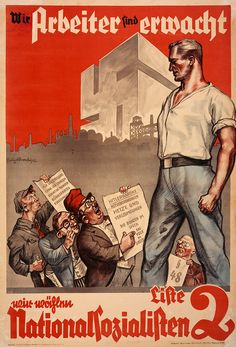 """""""We Workers Have Awakened"""", a Nazi Party 1932 Reichstag election poster. Note the malignant depiction of a stereotyped Jew whispering into the ear of a Communist. Also darkly amusing is the mini-poster held by the Communist, which reads, in part: """"The Bigshots in Ham [i.e., with plenty of food]"""", but """"The Common People in Shit"""", in German a rhyme of """"Speck"""" and """"Dreck"""", the latter a Yiddish-tinged word in place of """"Scheiße""""."""