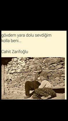 Gövdem.yara dolu sevdiğim kolla beni Cahit Zarifoğlu