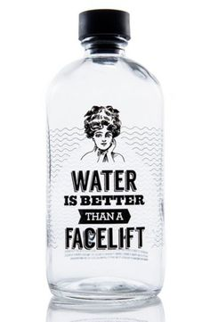 Water is better than a facelift