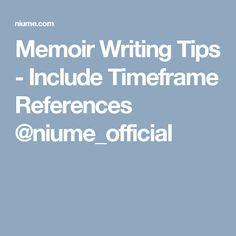Memoir Writing Tips - Include Timeframe References @niume_official
