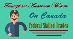 Triumphant Awareness Mission On #Canada Federal Skilled #Trades  #FederalSkilled #Immigration