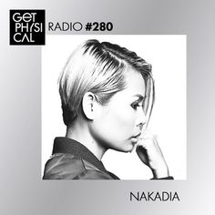Get Physical Radio #280 mixed by Nakadia by Get Physical Music | Free Listening on SoundCloud