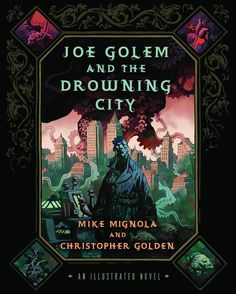 Joe Golem and the Drowning City - Mike Mignola & Christopher Golden