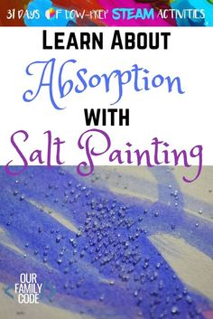 Absorption in Action Salt Painting STEAM Activity for Kids : Learn about polar molecules and absorption with salt painting, an easy art project for kids with science! Science Activities For Kids, Steam Activities, Science Experiments Kids, Science Art, Science Week, Stem Science, Elementary Art Rooms, Art Lessons Elementary, Steam Art