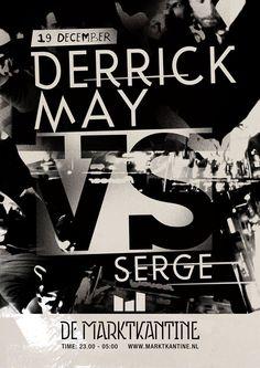 SAT DEC 19TH 2015 | DERRICK MAY vs SERGE | De Marktkantine AMSTERDAM NL