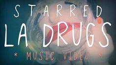 Starred - LA Drugs #Music