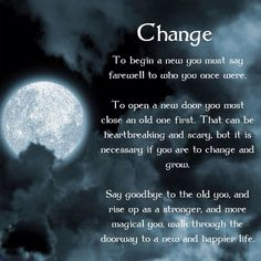 Sometimes change is needed to grow. Sometimes change is needed to better your self. Sometimes change can be the best thing you ever do!