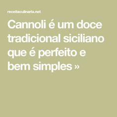 Cannoli é um doce tradicional siciliano que é perfeito e bem simples »