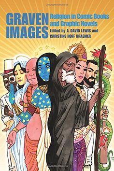 Graven Images: Religion in Comic Books & Graphic Novels b... https://www.amazon.com/dp/0826430260/ref=cm_sw_r_pi_dp_x_meTrybZSQ9W19