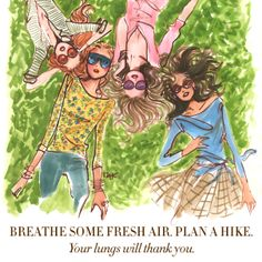 Breathe some fresh air, plan a hike. Your lungs will thank you. #31DAYSOFHB