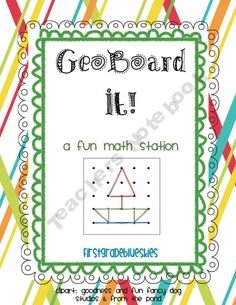 $2 download includes 54 pages: Recording Pages for Station Work, Small Version of Geoboard Designs, Large Version of Geoboard Designs, Poster for Open and Closed Shapes, Task Cards and blank Geoboard.