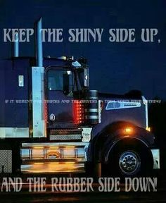 Keep it between the ditches And the bears and lizards outta your britches. Cool Trucks, Big Trucks, Truck Living, Heavy Truck, Semi Trucks, Rigs, Tractors, Lizards, Big Boys