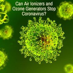 How Air Ionizers and Ozone Generators Might Help with Coronavirus