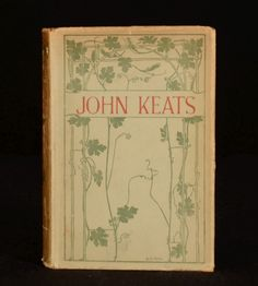 "Poems By John Keats 1907 - London - George Bell and Sons  8.5"" by 5"", 338pp. 