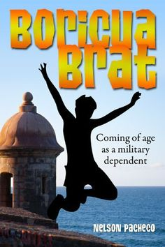 Boricua Brat: coming of age as a military dependent by Nelson Pacheco. $3.28. 192 pages. Author: Nelson Pacheco. Publisher: BookBrewer (June 17, 2011)
