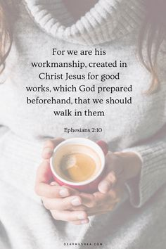 For we are his workmanship, created in Christ Jesus for good works, which God prepared beforehand, that we should walk in them · Ephesians Scripture Cards, Bible Verses Quotes, Bible Scriptures, Encouragement Quotes, Ephesians 2 10, Psalms, Inspirational Verses, Bride Of Christ, Body Is A Temple