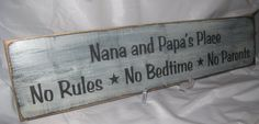 Rustic Sign for Grandparents Nanas & Papa's out there Nana and PaPas House No Rules No Bedtime No Parents Distressed and Antiqued on Etsy, $24.95