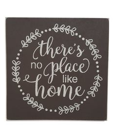 'There's No Place Like Home' Wall Sign #zulily #zulilyfinds