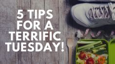 5 Tips for a Terrific Tuesday