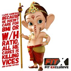 I #love #Ganesha because he doesn't care for #BMI or #Waist to #Hip #ratio.  All he cares for is killing vices and eating virtues   #fitexclusive