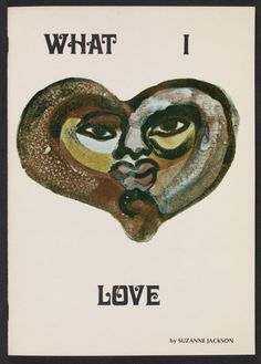 Citation: What I love; Paintings, poetry and a drawing, 1972. Ankrum Gallery records, Archives of American Art, Smithsonian Institution.
