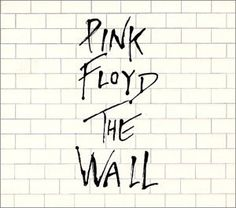 Pink Floyd ~ The Wall! Who doesn't appreciate this album, doesn't appreciate music