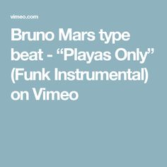 "39bbe8fd04fd Bruno Mars type beat - ""Playas Only"" (Funk Instrumental) on Vimeo Bruno"