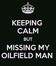 08533502 Oilfield Man, Oilfield Quotes, Oilfield Girlfriend, Girlfriend Quotes, Wife  Quotes, Crazy