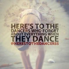 Here's to the dancers