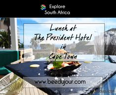 Lunch at The President Hotel, Cape Town · Bee Du Jour