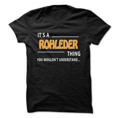 Awesome Tee Rohleder thing understand ST421 Shirts & Tees