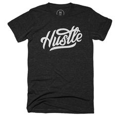 """""""Hustle"""" designed by Nick Slater. Hustle on, till the project is done."""