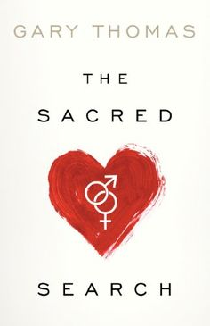 Marianne   The Sacred Search: What If It's Not about Who You Marry, But Why by Gary Thomas