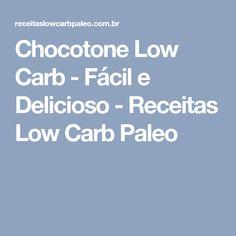 Chocotone Low Carb - Fácil e Delicioso - Receitas Low Carb Paleo