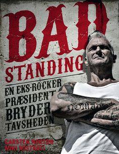 I Bad standing taler en dansk rockerrpæsident for første gang ud og giver et unikt indblik i livet i en hermetisk lukket verden, hvor tavshed er guld og tale i yderste konsekvens afregnes med døden.