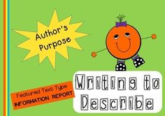 Information Texts - Writing to Describe - Teaching Author's Purpose
