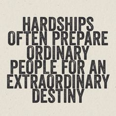 Hardships often prepare ordinary people for an extraordinary destiny. #entrepreneur #entrepreneurship