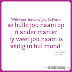 Wanneer jy iemand liefhet: Afrikaans Quotes, Positive Quotes, Psychology, Relationships, Motivational, African, Positivity, Illustrations, Do Your Thing
