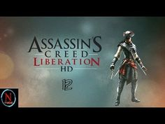 Assassin's Creed Liberation Part 13 Getting Ulloa's Attention