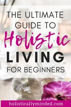 The Ultimate Guide to Holistic Living for Beginners – Over 40 health and wellnes… - Holistic Health Holistic Medicine, Holistic Wellness, Holistic Healing, Wellness Tips, Holistic Health Coach, Nutrition Holistique, Holistic Nutrition, Health And Wellness Quotes, Health And Fitness Tips