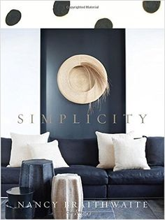 Nancy Braithwaite: Simplicity: Nancy Braithwaite, Dara Caponigro: 9780847843619: Amazon.com: Books