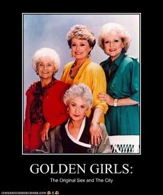 Golden Girls This is one of my late night go-to's.