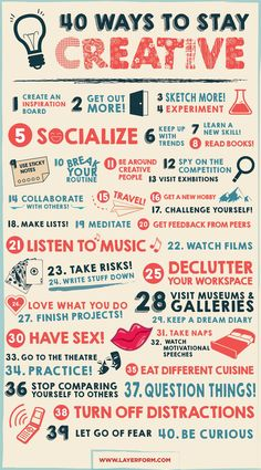 40 ways to Stay Creative http://www.layerform.com/40-ways-stay-creative-infographic/