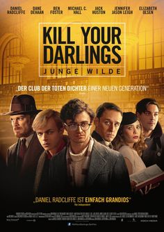 KILL YOUR DARLINGS (2013) Daniel Radcliffe stars as Beat Generation icon Allen Ginsberg in this biopic set during the famed poet's early years at Columbia University.