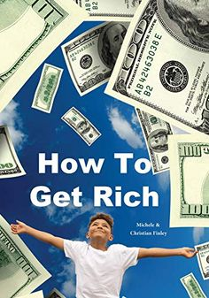 #Book Review of #HowtoGetRich from #ReadersFavorite  Reviewed by Shaul Behr for Readers' Favorite How To Get Rich, How To Become, Winning The Lottery, Good Grades, Stick It Out, Behr, Little Books, I Fall In Love, Book Review