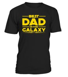 # Best Dad In The Galaxy .  Limited Time Only - Ending Soon!Guaranteed safe and secure checkout via:PAYPAL | VISA | MASTERCARD | AMEX | DISCOVER>> Need to change this design?Contact Us!  EXTRA DISCOUNT :Order 2 or more and save lots of money on shipping! Make a perfect gift for your family, friends or anyone. Tags :funny fathers day t shirts personalised t shirts for fathers day funny fathers day shirts fathers day shirts from daughter dads day shirts sorority fathers day t shirts designs…
