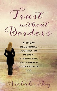 Do you ever feel spiritually marginalized by doubt, distrust, or insecurity? Join missionary Arabah Joy on a vulnerable, compelling journey to trust. Deepen your intimacy with God through this 40 day devotional journey. JUST RELEASED BOOK available now in print and digital formats!
